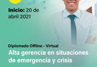 DIPLOMADO VIRTUAL DE ALTA GERENCIA EN SITUACIONES DE EMERGENCIAS Y CRISIS